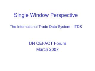 Single Window Perspective   The International Trade Data System - ITDS