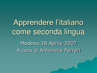 Apprendere l italiano come seconda lingua