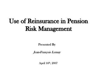 Use of Reinsurance in Pension Risk Management