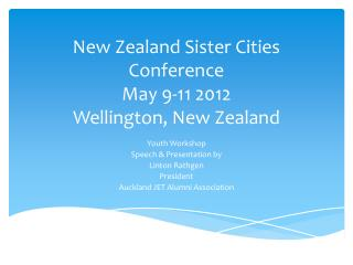 New Zealand Sister Cities Conference May 9-11 2012 Wellington, New Zealand