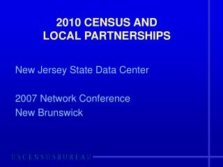 2010 CENSUS AND  LOCAL PARTNERSHIPS