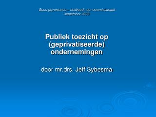 Good governance   Leidraad naar commissariaat september 2009
