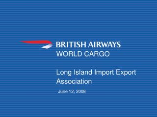 WORLD CARGO  Long Island Import Export Association  June 12, 2008