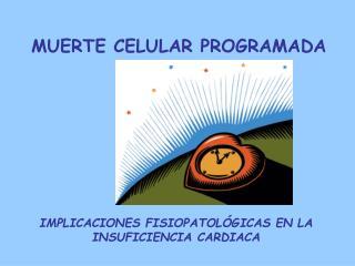 IMPLICACIONES FISIOPATOL GICAS EN LA INSUFICIENCIA CARDIACA