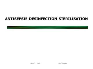 ANTISEPSIE-DESINFECTION-STERILISATION