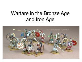 Warfare in the Bronze Age and Iron Age
