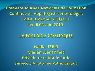 Premi re Journ e Nationale de Formation Continue en H patogastroenterologie. Institut Pasteur d Algerie Jeudi 03 Juin 20
