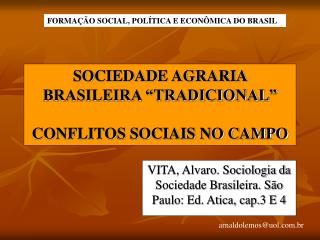 SOCIEDADE AGRARIA BRASILEIRA  TRADICIONAL   CONFLITOS SOCIAIS NO CAMPO