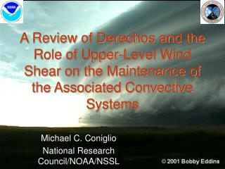 A Review of Derechos and the Role of Upper-Level Wind Shear on the Maintenance of the Associated Convective Systems