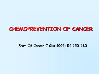 CHEMOPREVENTION OF CANCER