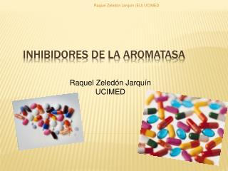 Inhibidores de la aromatasa