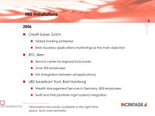 Incentage Middleware Suite IMS Client Installations  Incentage AG and STP Solutions Oy 3 2006