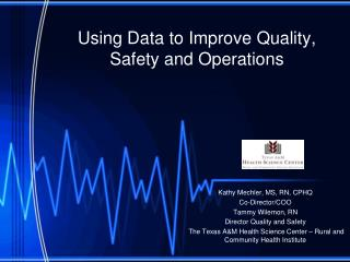 Using Data to Improve Quality, Safety and Operations