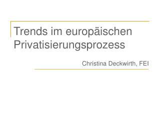 Trends im europ ischen Privatisierungsprozess