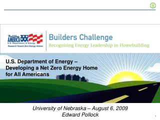 U.S. Department of Energy    Developing a Net Zero Energy Home for All Americans