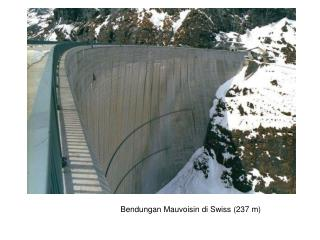 Bendungan Mauvoisin di Swiss 237 m
