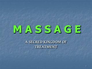 Massage - a secret kindom of treatment