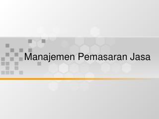 Manajemen Pemasaran Jasa