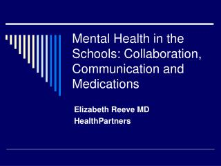 Mental Health in the Schools: Collaboration, Communication and Medications