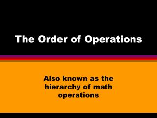 The Order of Operations