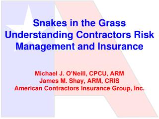 Snakes in the Grass Understanding Contractors Risk Management and Insurance