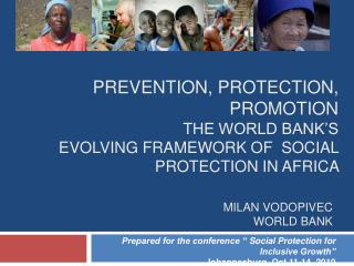 Prevention, protection, promotion  the World bank s  evolving framework of  social  protection in Africa