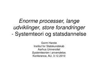 Enorme processer, lange udviklinger, store forandringer - Systemteori og statsdannelse