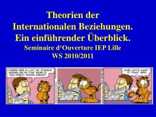 Theorien der Internationalen Beziehungen. Ein einf hrender  berblick. Seminaire d Ouverture IEP Lille WS 2010