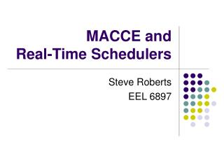 MACCE and Real-Time Schedulers