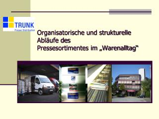 Organisatorische und strukturelle Abl ufe des Pressesortimentes im  Warenalltag
