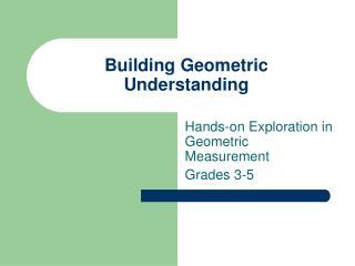Building Geometric Understanding