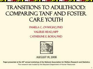Transitions to Adulthood: Comparing TANF and Foster care Youth