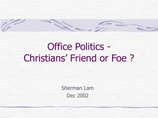 Office Politics -  Christians  Friend or Foe