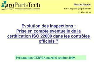 Evolution des inspections : Prise en compte  ventuelle de la certification ISO 22000 dans les contr les officiels