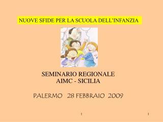 SEMINARIO REGIONALE AIMC - SICILIA  PALERMO   28 FEBBRAIO  2009