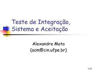 Teste de Integra  o, Sistema e Aceita  o