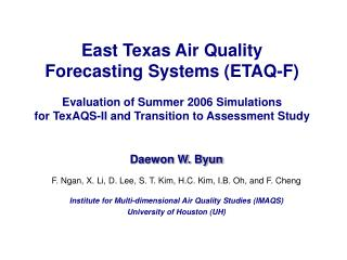 East Texas Air Quality  Forecasting Systems ETAQ-F  Evaluation of Summer 2006 Simulations for TexAQS-II and Transition t