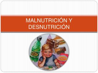 MALNUTRICI N Y DESNUTRICI N