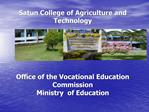 Satun College of Agriculture and Technology       Office of the Vocational Education Commission Ministry  of Education
