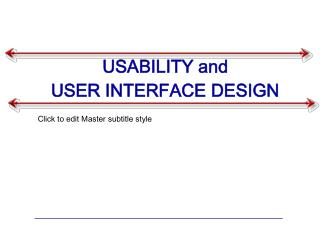 USABILITY and  USER INTERFACE DESIGN