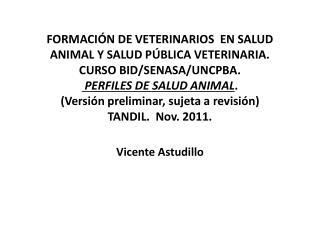 FORMACI N DE VETERINARIOS  EN SALUD ANIMAL Y SALUD P BLICA VETERINARIA. CURSO BID