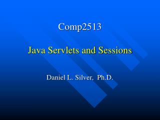 Comp2513  Java Servlets and Sessions