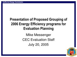 Presentation of Proposed Grouping of 2006 Energy Efficiency programs for Evaluation Planning