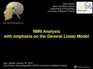 FMRI Analysis with emphasis on the General Linear Model
