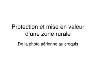 Protection et mise en valeur d une zone rurale