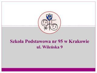 Szkola Podstawowa nr 95 w Krakowie  ul. Wilenska 9