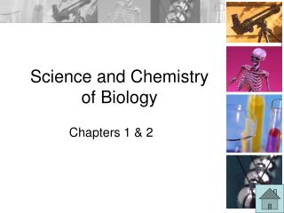 Science and Chemistry  of Biology