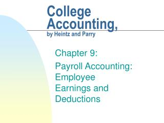 College Accounting,  by Heintz and Parry