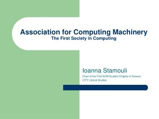 Association for Computing Machinery The First Society in Computing
