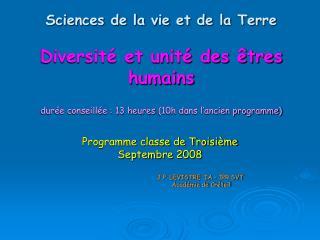 Sciences de la vie et de la Terre  Diversit  et unit  des  tres humains  dur e conseill e : 13 heures 10h dans l ancien